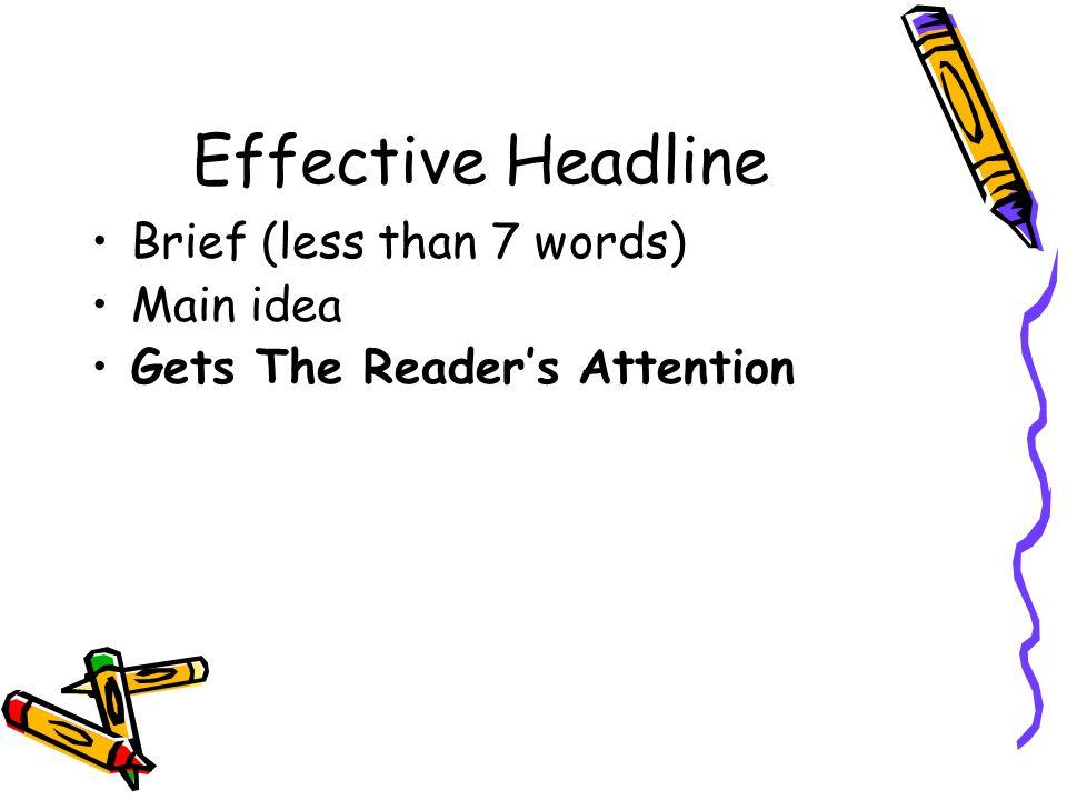 Effective Headline Brief (less than 7 words) Main idea