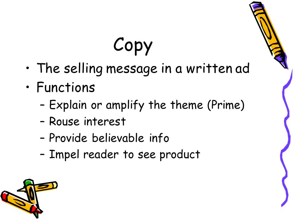 Copy The selling message in a written ad Functions