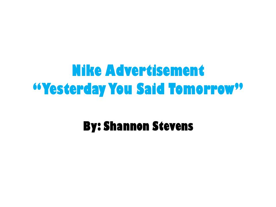 Nike Advertisement Yesterday You Said Tomorrow