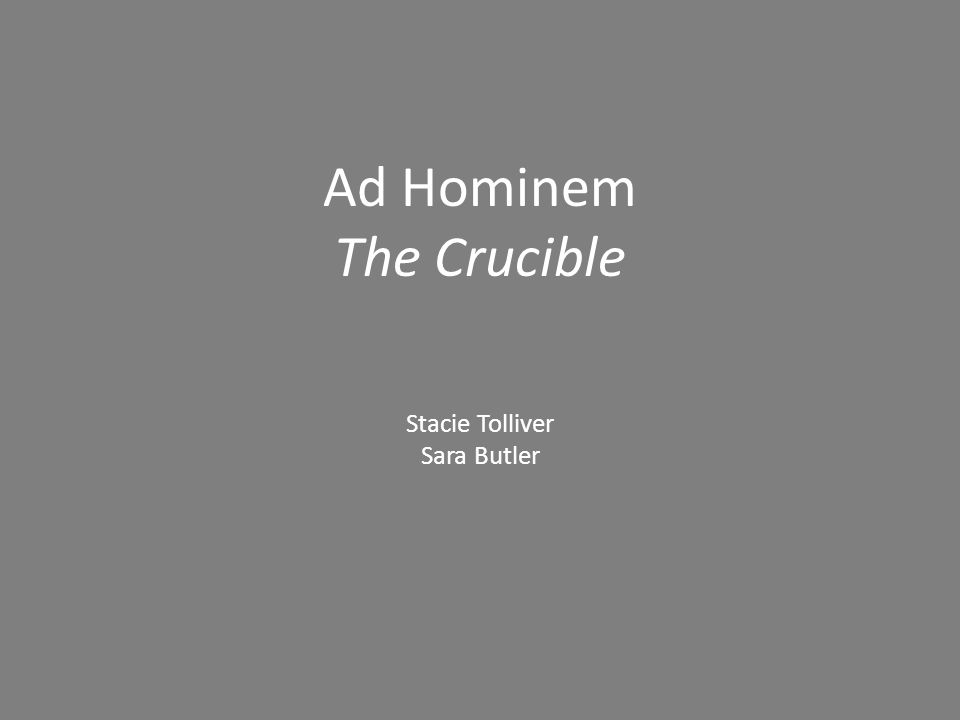 Ad Hominem The Crucible