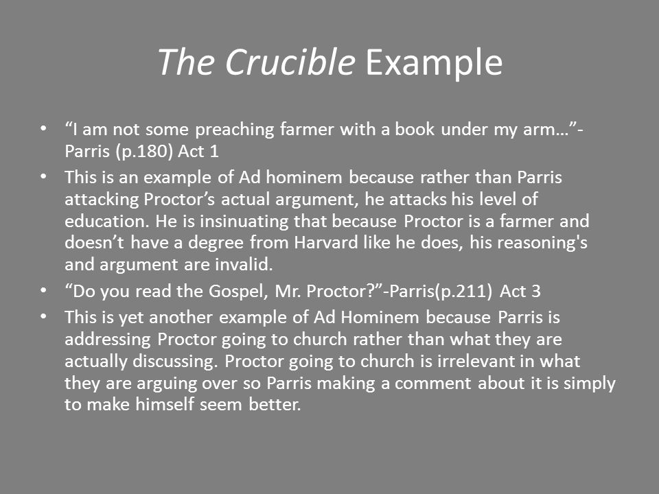 The Crucible Example I am not some preaching farmer with a book under my arm… -Parris (p.180) Act 1.