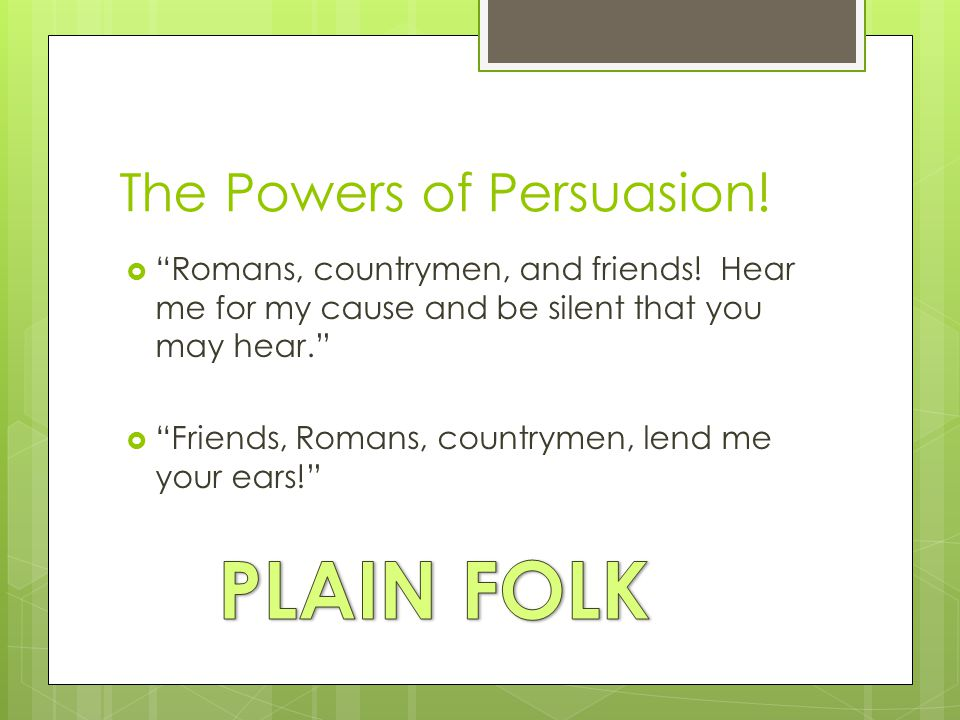 The Powers of Persuasion!