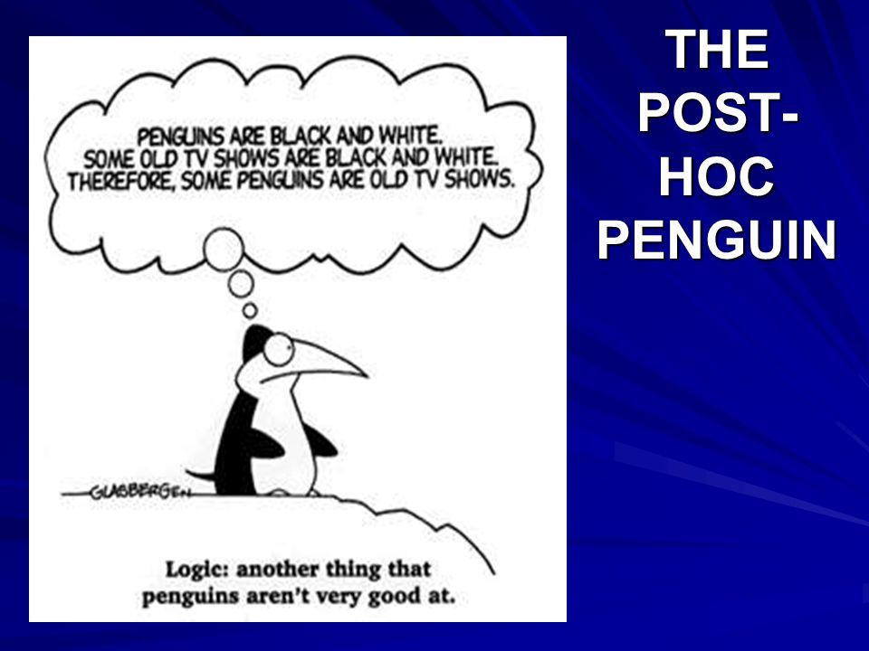 THE POST- HOC PENGUIN