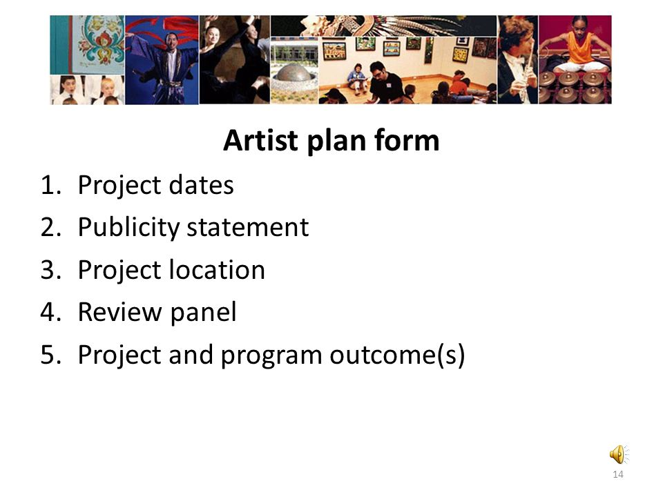 Artist plan form Project dates Publicity statement Project location