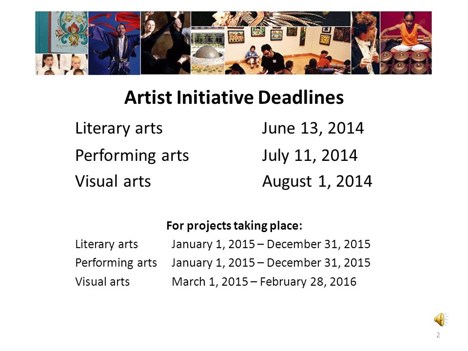 Artist Initiative Deadlines For projects taking place: