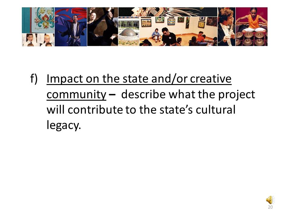 Impact on the state and/or creative community – describe what the project will contribute to the state's cultural legacy.