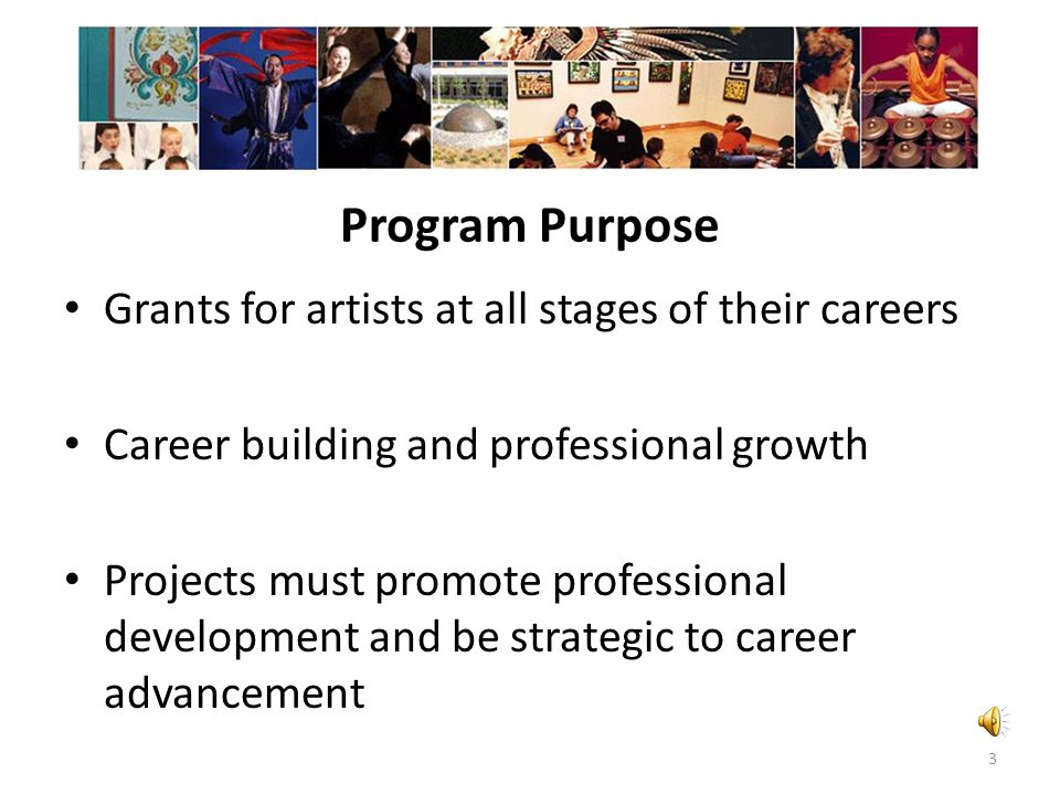 Program Purpose Grants for artists at all stages of their careers