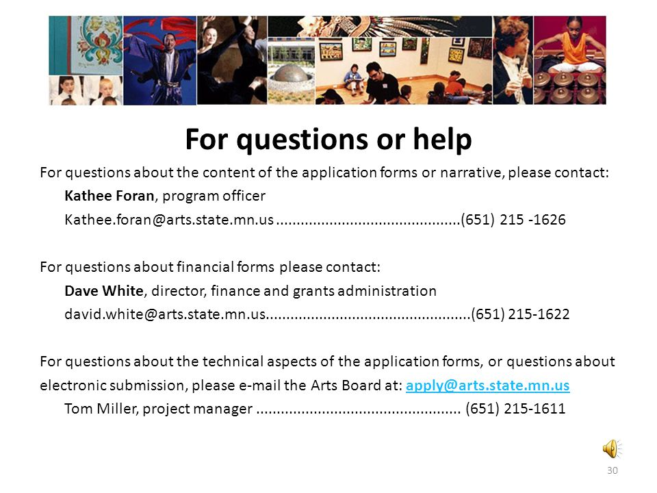 For questions or help For questions about the content of the application forms or narrative, please contact: