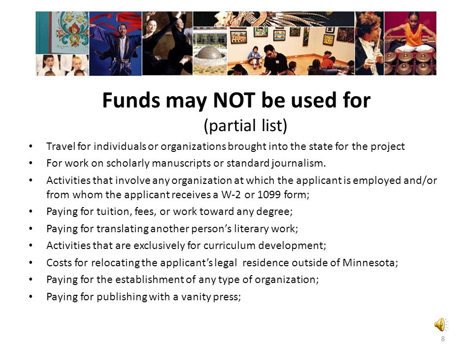 Funds may NOT be used for (partial list)