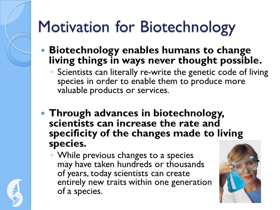 Motivation for Biotechnology