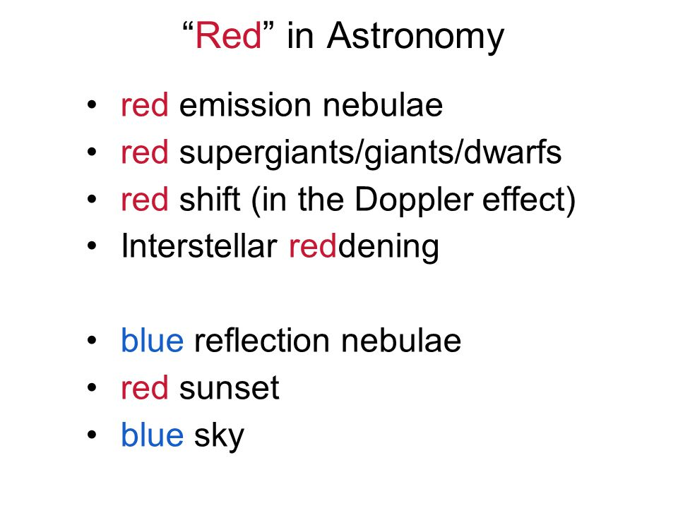 Red in Astronomy red emission nebulae red supergiants/giants/dwarfs