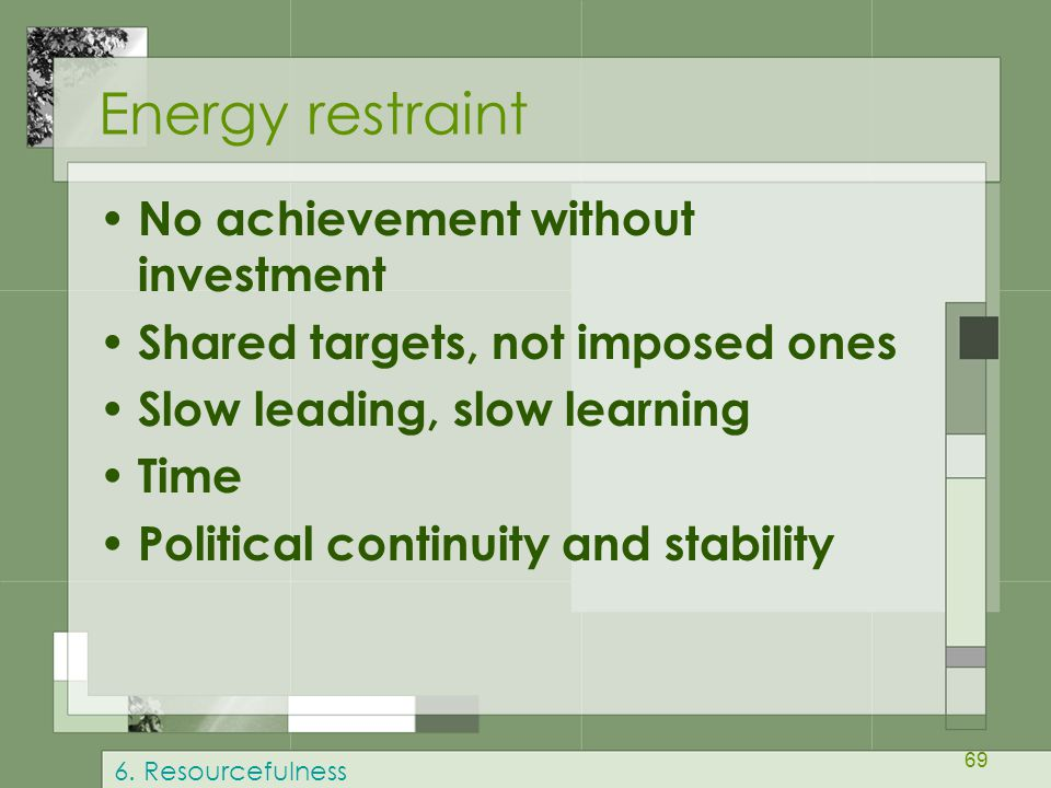 Energy restraint No achievement without investment