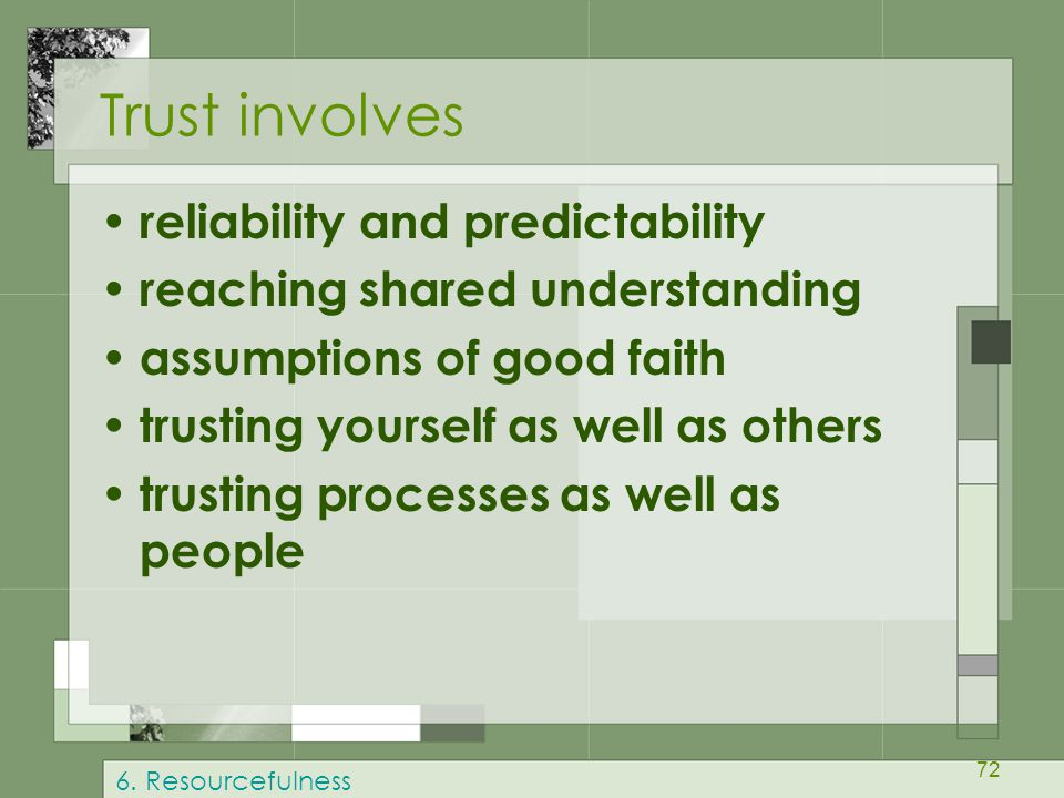 Trust involves reliability and predictability