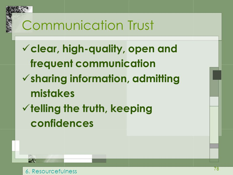Communication Trust clear, high-quality, open and