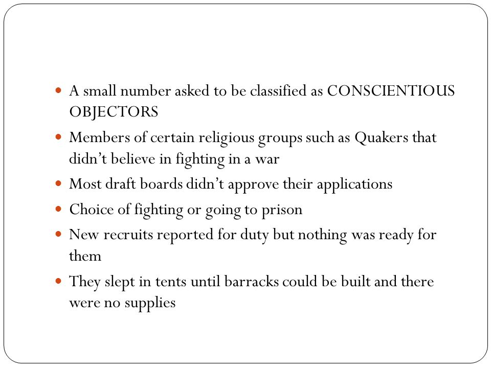 A small number asked to be classified as CONSCIENTIOUS OBJECTORS