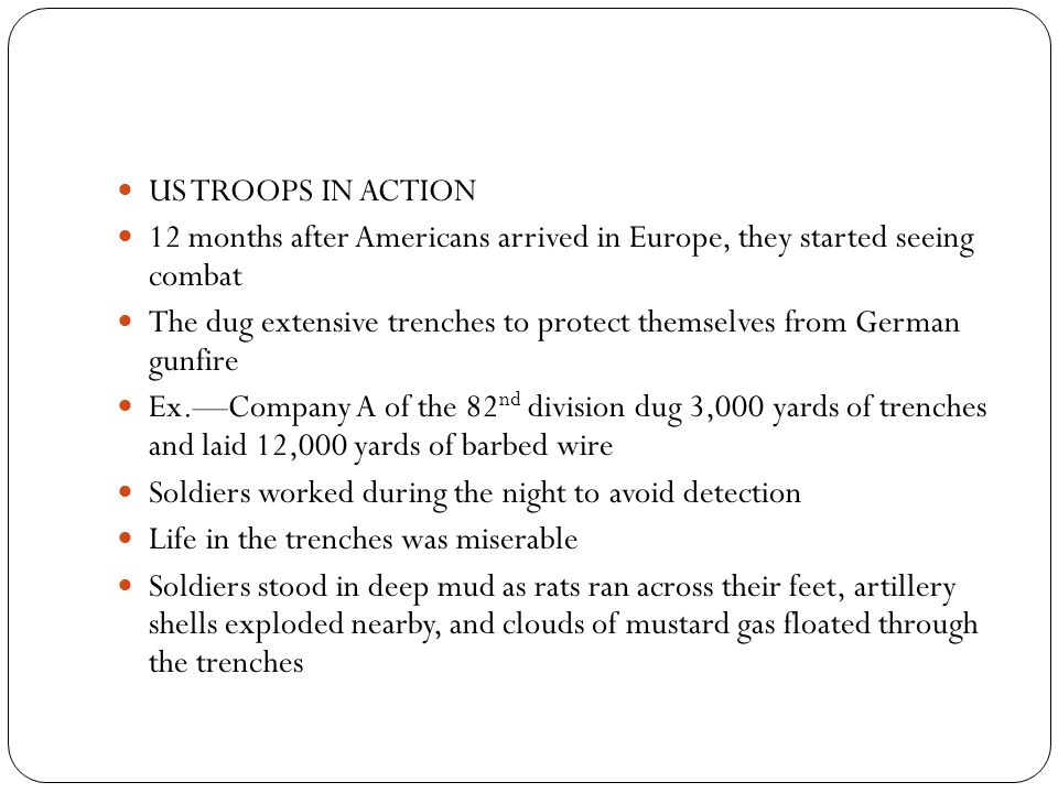 US TROOPS IN ACTION 12 months after Americans arrived in Europe, they started seeing combat.