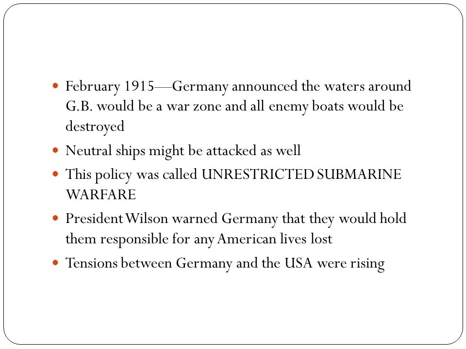 February 1915—Germany announced the waters around G. B