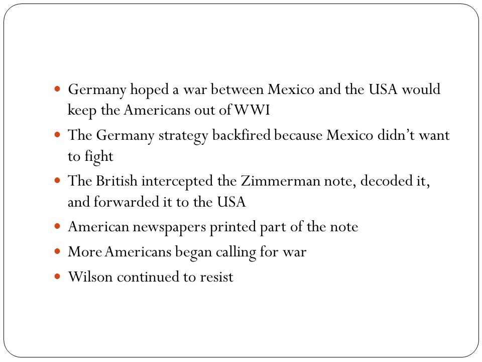 Germany hoped a war between Mexico and the USA would keep the Americans out of WWI