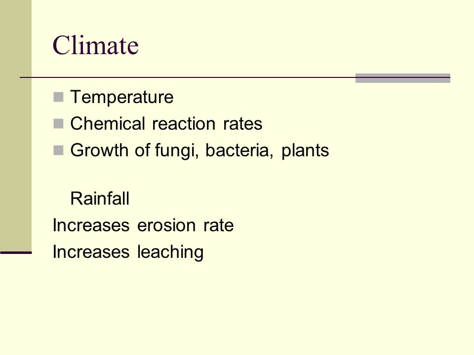 Climate Temperature Chemical reaction rates