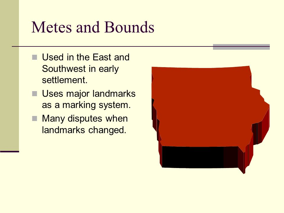 Metes and Bounds Used in the East and Southwest in early settlement.