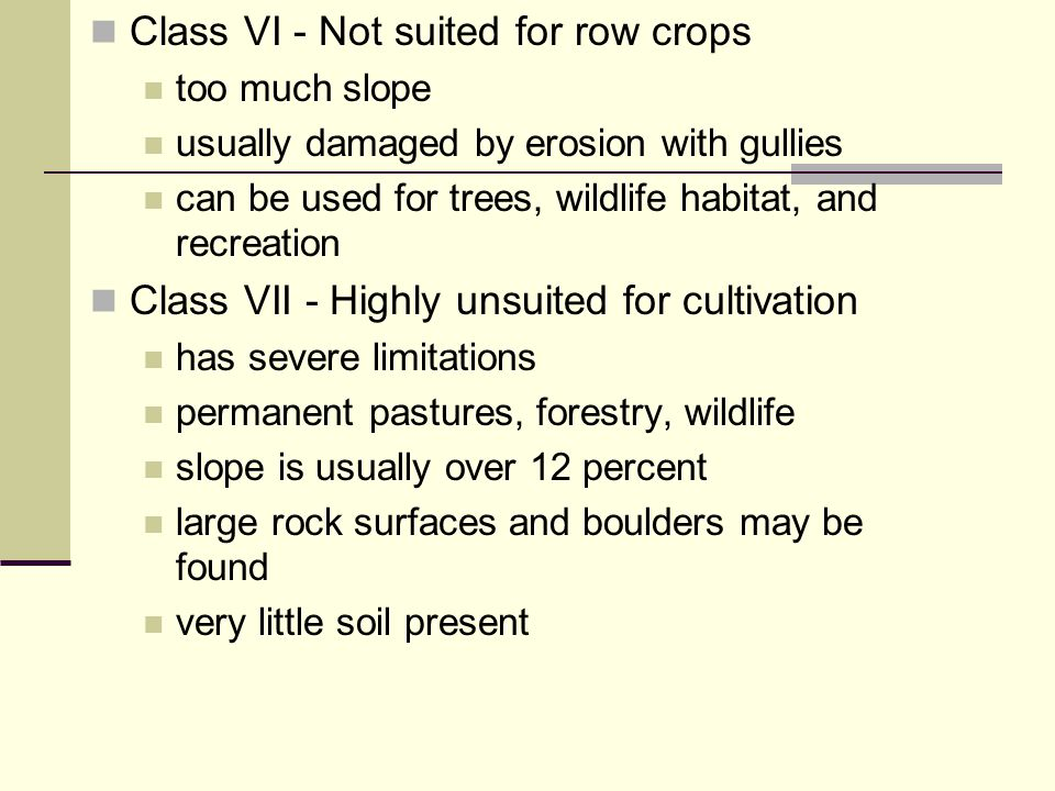 Class VI - Not suited for row crops