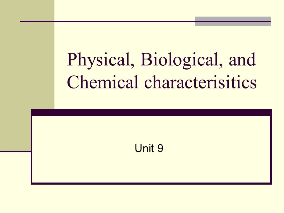 Physical, Biological, and Chemical characterisitics