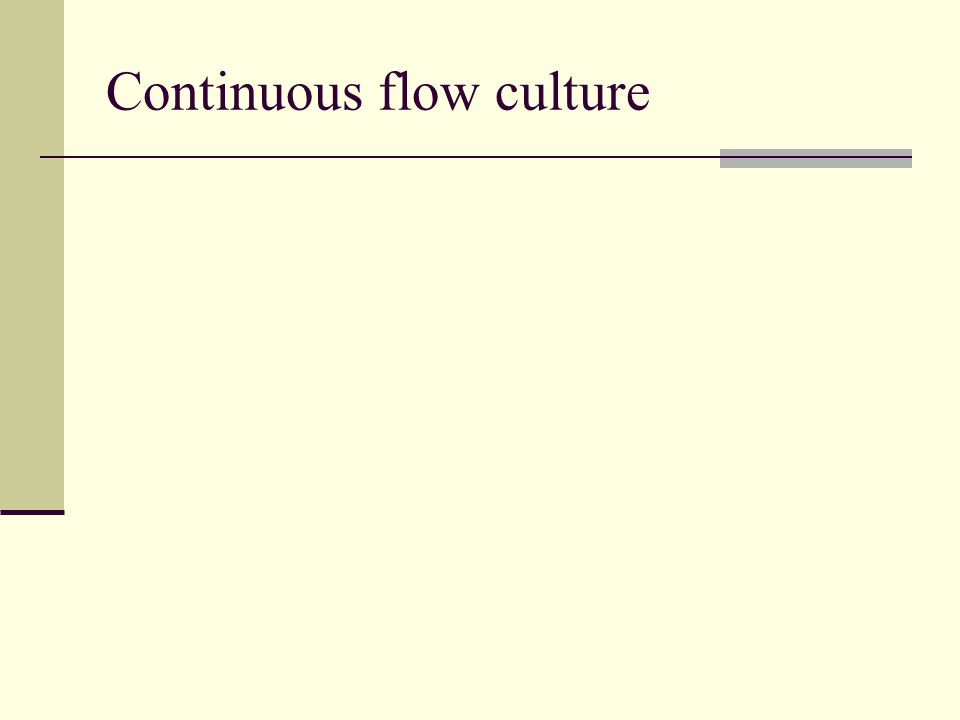 Continuous flow culture