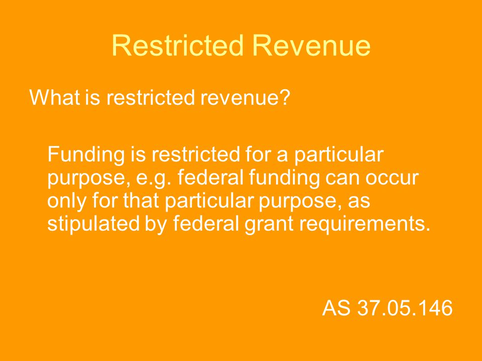 Restricted Revenue What is restricted revenue