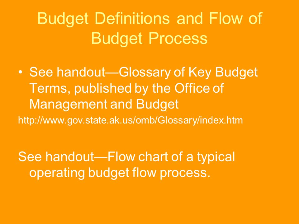 Budget Definitions and Flow of Budget Process