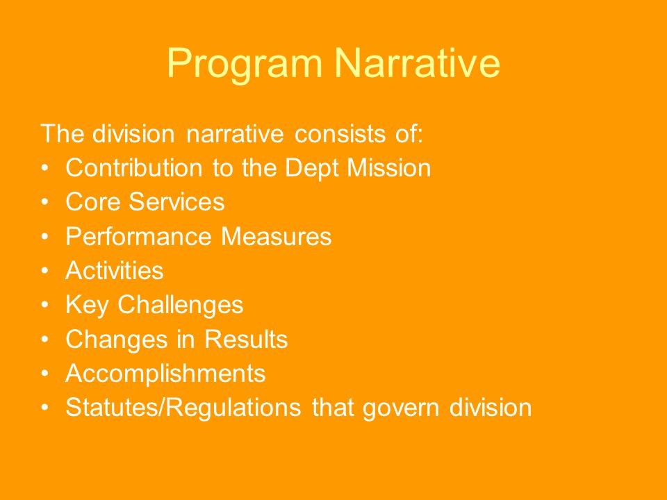 Program Narrative The division narrative consists of: