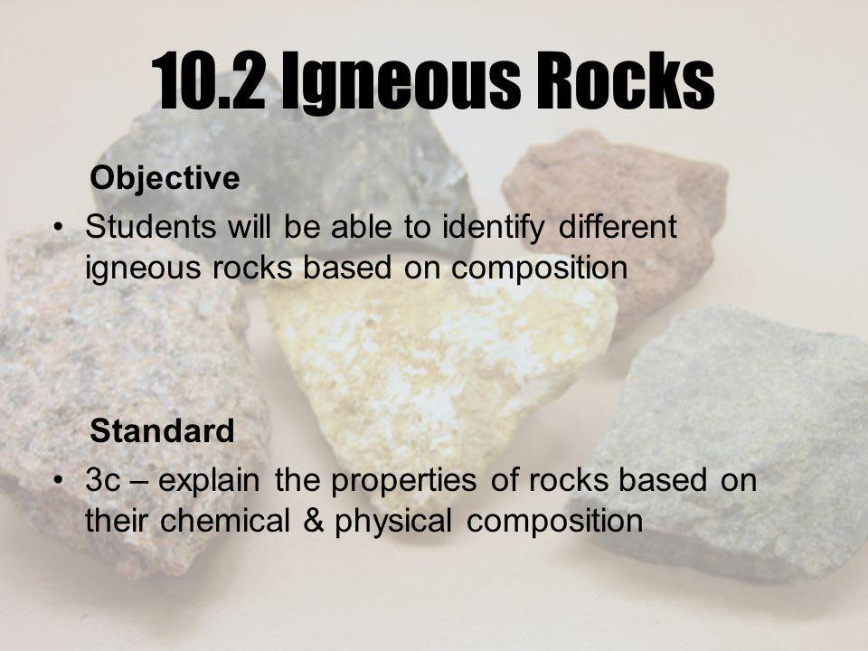 10.2 Igneous Rocks Objective