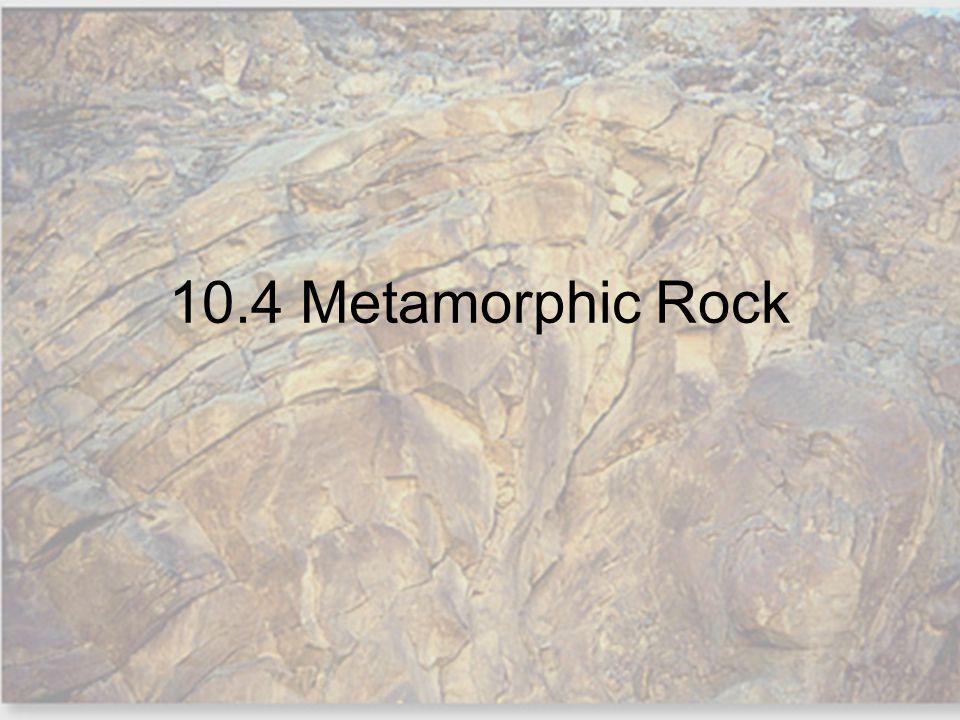 10.4 Metamorphic Rock