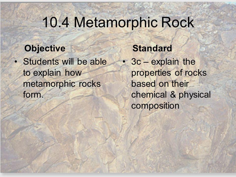 10.4 Metamorphic Rock Objective