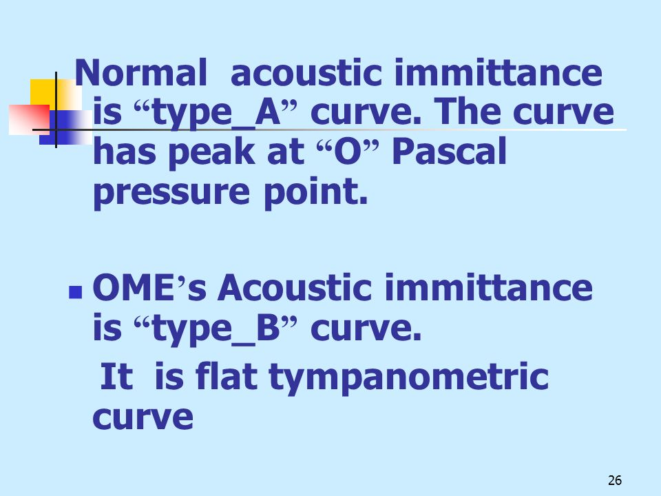 OME's Acoustic immittance is type_B curve.