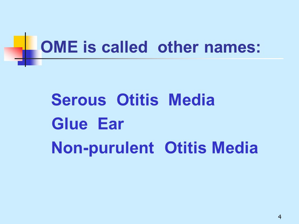 OME is called other names: