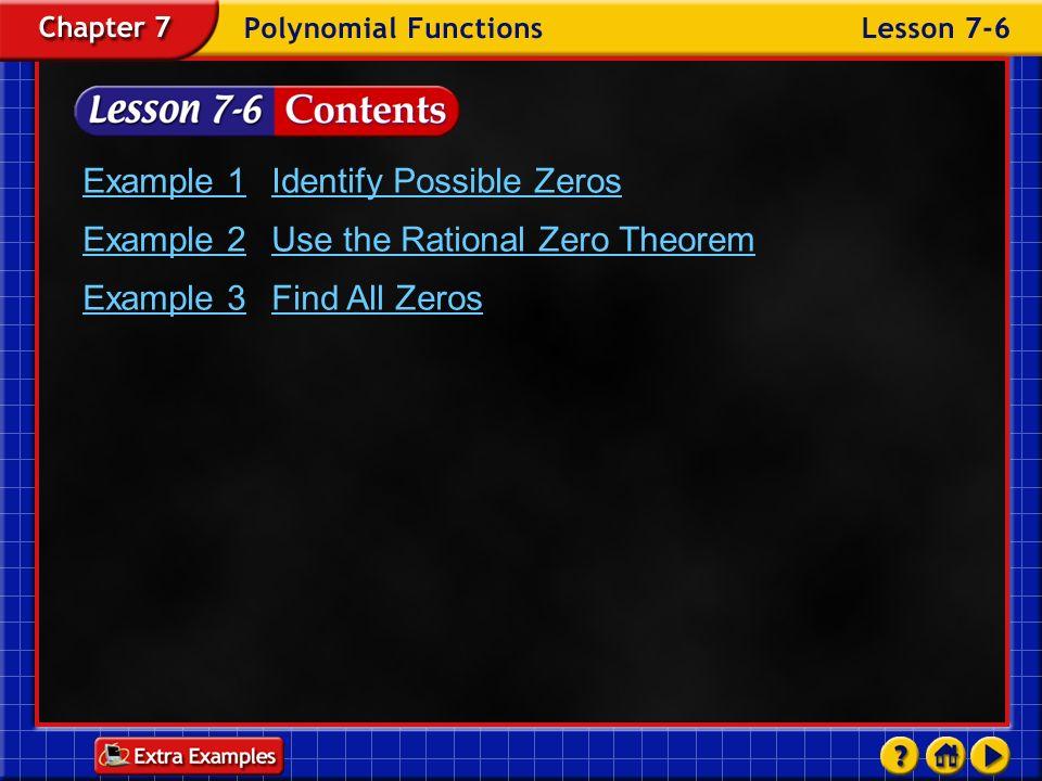 Example 1 Identify Possible Zeros