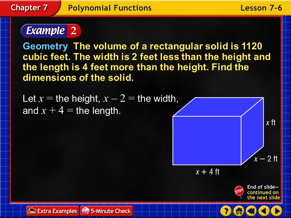 Let x = the height, x – 2 = the width, and x + 4 = the length.