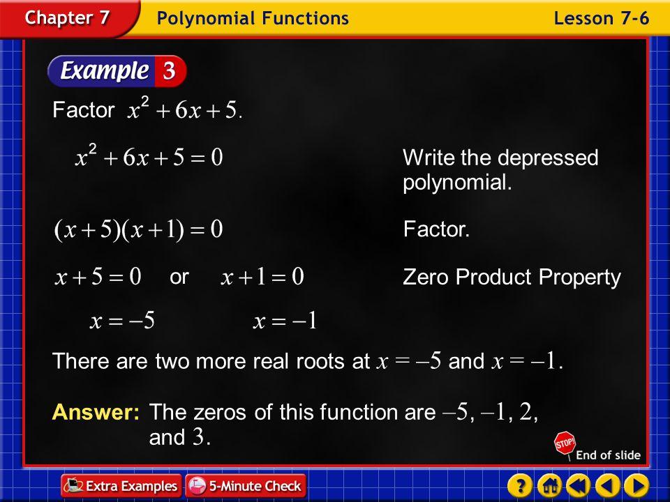 Write the depressed polynomial.