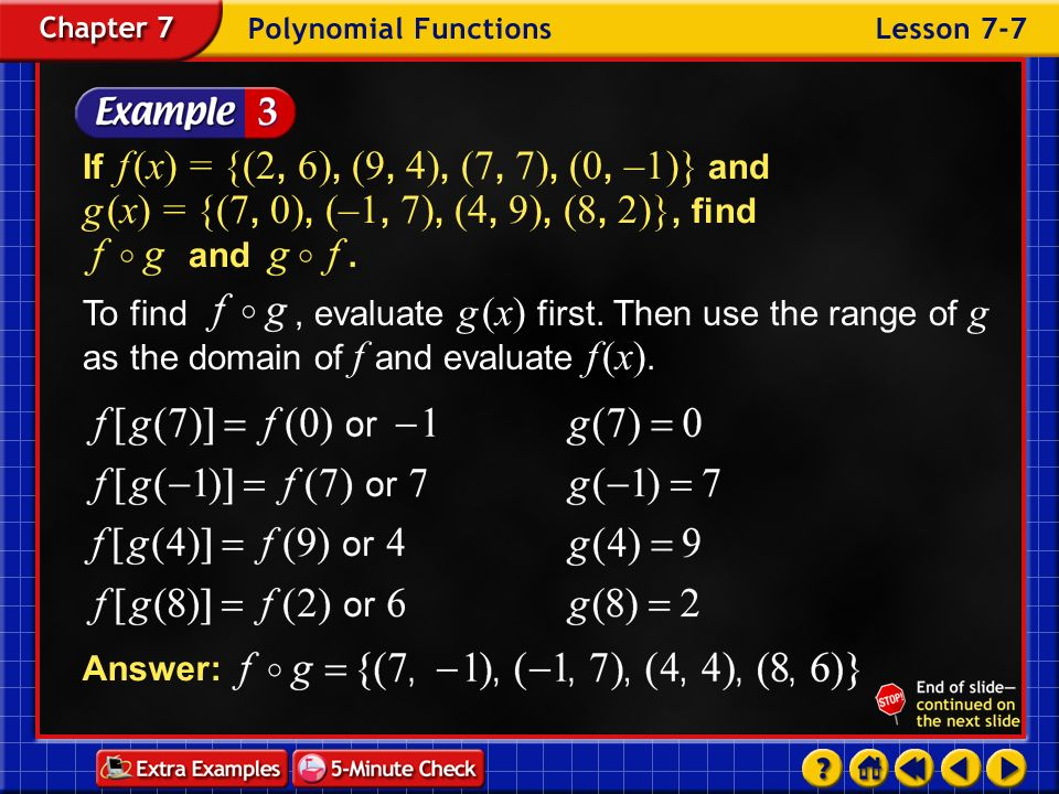 If f (x) = {(2, 6), (9, 4), (7, 7), (0, –1)} and g (x) = {(7, 0), (–1, 7), (4, 9), (8, 2)}, find and