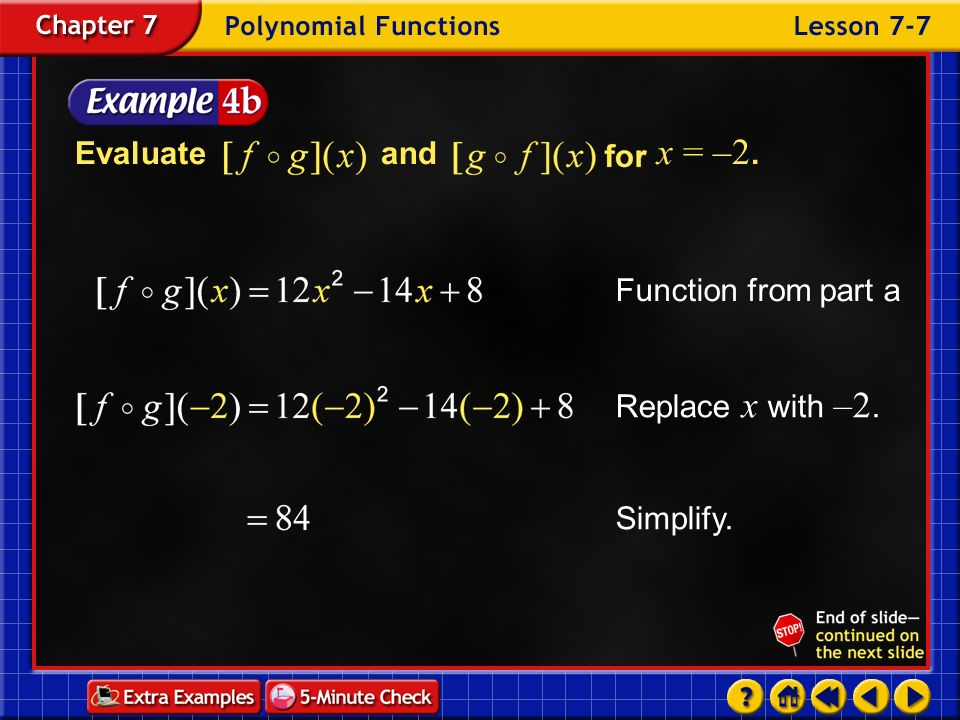 Evaluate and x = –2. Function from part a Replace x with –2. Simplify.