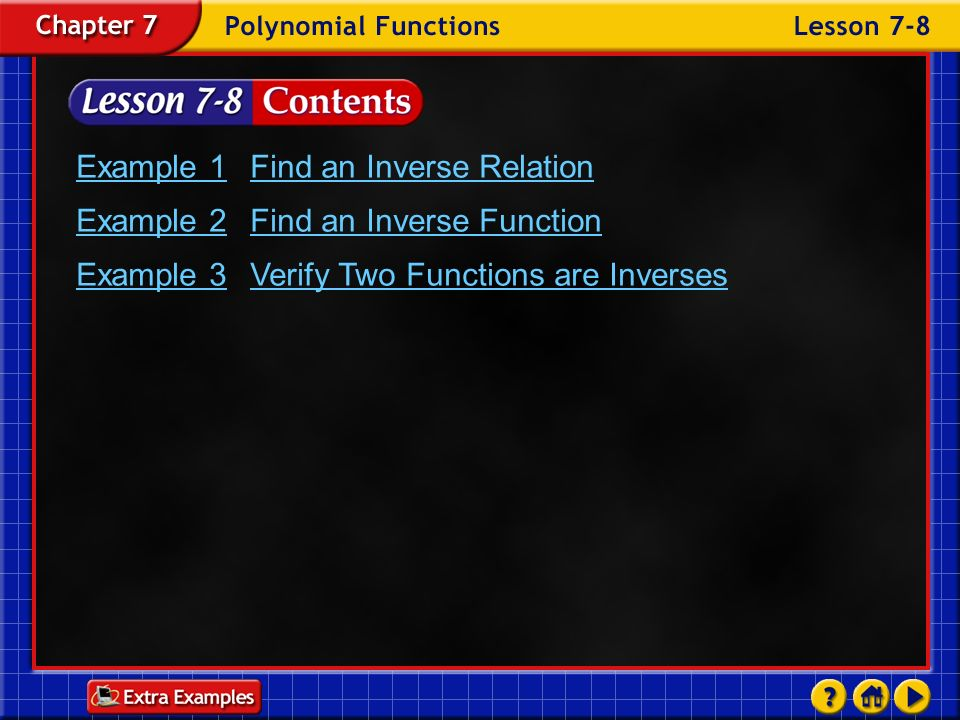 Example 1 Find an Inverse Relation Example 2 Find an Inverse Function