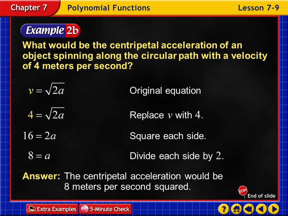What would be the centripetal acceleration of an object spinning along the circular path with a velocity of 4 meters per second