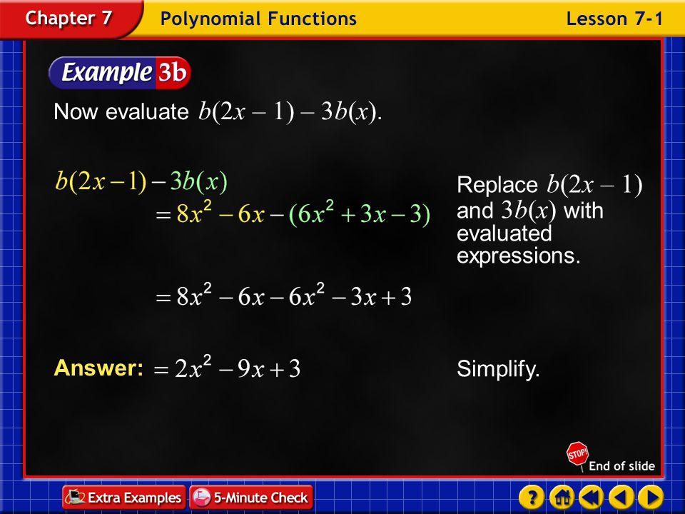 Now evaluate b(2x – 1) – 3b(x).
