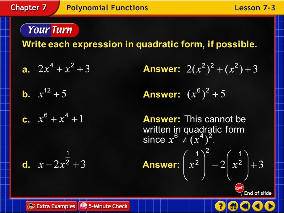 Write each expression in quadratic form, if possible. a. b. c.