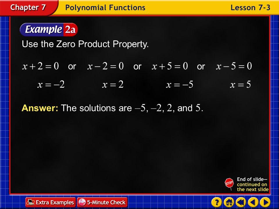 Use the Zero Product Property.