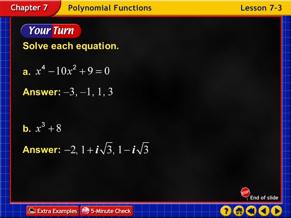 Solve each equation. a. b. Answer: –3, –1, 1, 3 Answer: Example 3-2g