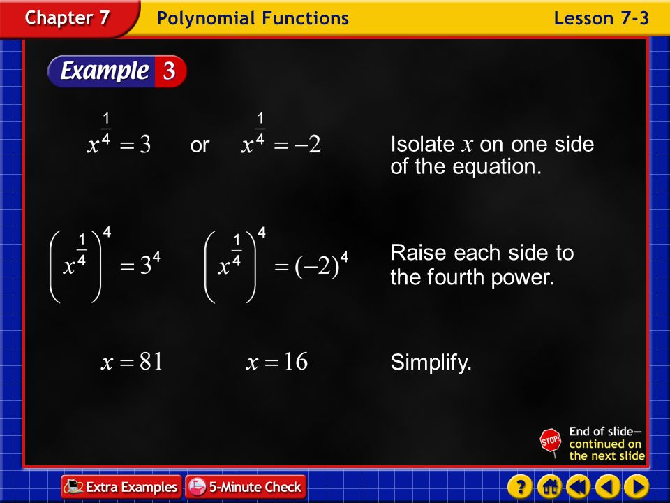 Isolate x on one side of the equation. or