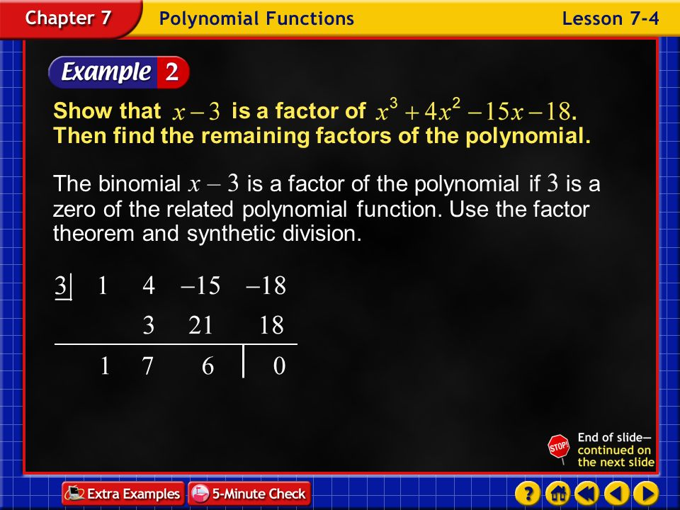 Show that is a factor of Then find the remaining factors of the polynomial.