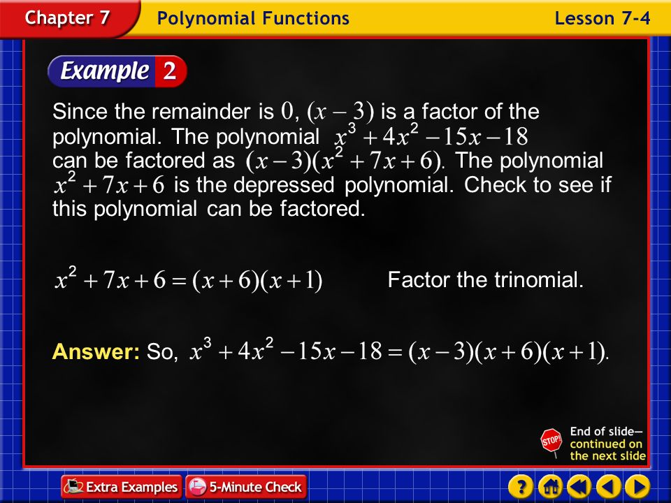 Since the remainder is 0, (x – 3) is a factor of the polynomial