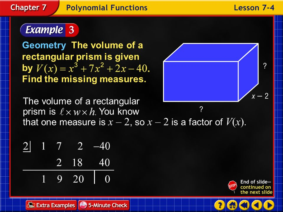 Geometry The volume of a rectangular prism is given by Find the missing measures.